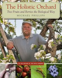 The Holistic Orchard — Michael Phillips