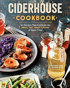Ciderhouse Cookbook by Jonathan Carr, Nicole Blum, and Andrea Blum