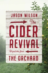 The Cider Revival by Jason Wilson